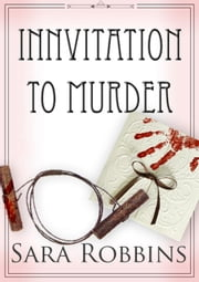 Innvitation To Murder - Aspen Valley Inn Series, #3 ebook by Sara Robbins