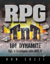 RPG TnT: 101 Dynamite Tips 'n Techniques with RPG IV ebook by Cozzi, Bob