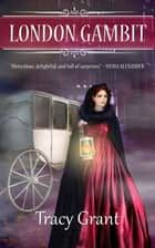 London Gambit ebook by Tracy Grant
