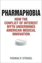 Pharmaphobia ebook by Thomas P. Stossel