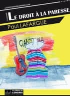 Le droit à la paresse ebook by Paul Lafargue