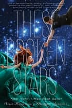 These Broken Stars - A Starbound Novel ebook by Amie Kaufman, Meagan Spooner