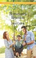 Hometown Reunion ebook by Lisa Carter