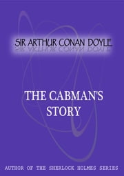 The Cabman's Story ebook by Sir Arthur Conan Doyle