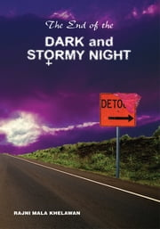 The End of the Dark and Stormy Night ebook by Rajni Mala Khelawan