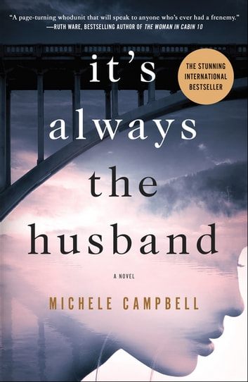 It's Always the Husband - A Novel ebook by Michele Campbell