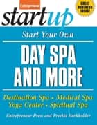 Start Your Own Day Spa and More ebook by Entrepreneur Press