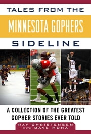 Tales from the Minnesota Gophers - A Collection of the Greatest Gopher Stories Ever Told ebook by Ray Christensen