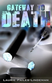 Gateway To Death ebook by Laurie Pailes-Lindeman