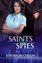 Saints & Spies ebook by Jordan McCollum