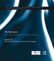 Multiplayer - The Social Aspects of Digital Gaming ebook by Thorsten Quandt,Sonja Kröger