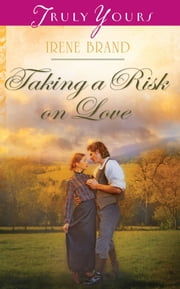 Taking a Risk on Love ebook by Irene B. Brand