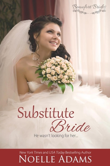 Substitute bride ebook by noelle adams 9781516325986 rakuten kobo substitute bride beaufort brides 2 ebook by noelle adams fandeluxe Ebook collections