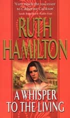 A Whisper To The Living ebook by Ruth Hamilton
