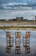 Northern Irish Poetry and Theology ebook by G. McConnell