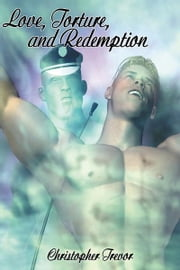 Love, Torture, and Redemption ebook by Christopher Trevor