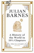 A History Of The World In 10 1/2 Chapters ebook by Julian Barnes