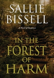 In the Forest of Harm ebook by Sallie Bissell