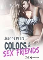 Colocs & Sex Friends eBook by Jeanne Pears