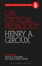 On Critical Pedagogy ebook by Henry A. Giroux