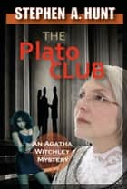 The Plato Club - Book 2 of 'In the Company of Ghosts' ebook by Stephen Hunt