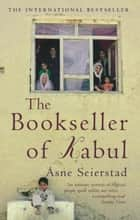The Bookseller of Kabul ebook by Asne Seierstad