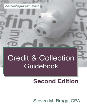 Credit & Collection Guidebook: Second Edition ebook by Steven Bragg