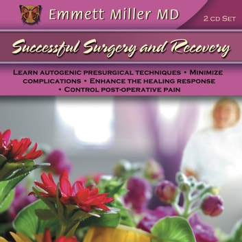 Successful Surgery & Recovery - MInimize Complications, Enhance the Healing Response audiobook by Dr. Emmett Miller