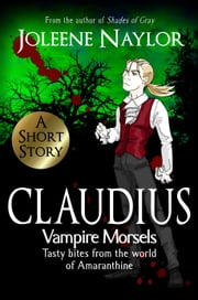 Claudius (Vampire Morsels) ebook by Joleene Naylor