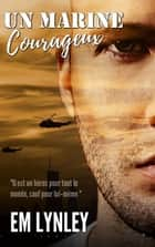 Un Marine courageux ebook by EM Lynley, Allie  Vinsha