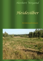 Heidesilber ebook by Herbert Weyand