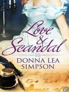Love and Scandal ebook door Donna Lea Simpson