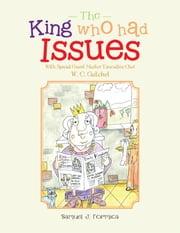 The King Who Had Issues - With Special Guest Master Executive Chef W. C. Gatchel ebook by Samuel J. Formica