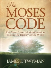 The Moses Code ebook by James F. Twyman