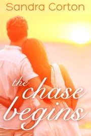 The Chase Begins ebook by Sandra Corton