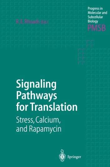 Signaling Pathways for Translation - Stress, Calcium, and Rapamycin ebook by