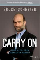 Carry On - Sound Advice from Schneier on Security ebook by Bruce Schneier