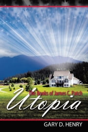 The Books of James C. Patch: Utopia ebook by Gary D. Henry