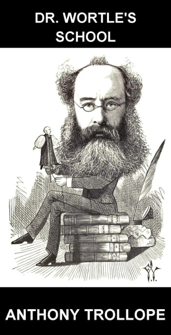 Dr. Wortle's School [com Glossário em Português] ebook by Anthony Trollope,Eternity Ebooks