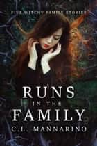 Runs in the Family ebook by C.L. Mannarino