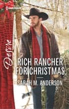 Rich Rancher for Christmas - A Sexy Western Contemporary Romance ebook by Sarah M. Anderson