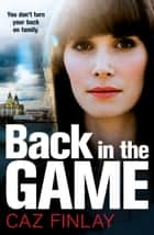 Back in the Game: A gripping and gritty gangland crime thriller set on the streets of Liverpool (Bad Blood, Book 2) ebook by Caz Finlay