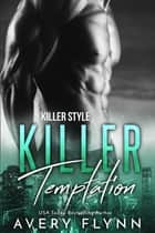Killer Temptation ebook by Avery Flynn