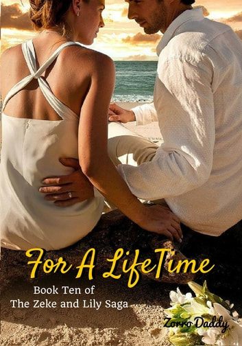 Zeke and Lily (Book Ten): For A LifeTime ebook by Zorro Daddy