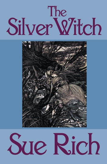 The Silver Witch ebook by Sue Rich
