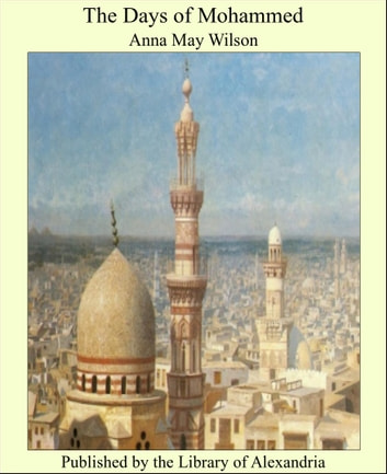 The Days of Mohammed ebook by Anna May Wilson