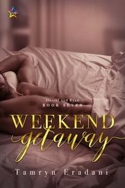Weekend Getaway ebook by Tamryn Eradani