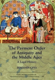 The Payment Order of Antiquity and the Middle Ages - A Legal History ebook by Benjamin Geva