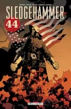 Sledgehammer 44 eBook by John Arcudi, Mike Mignola, Jason Latour,...