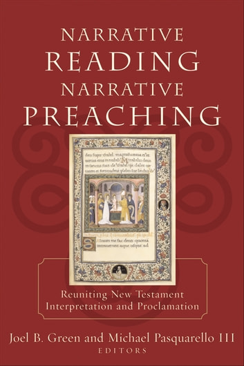 Narrative Reading, Narrative Preaching - Reuniting New Testament Interpretation and Proclamation ebook by